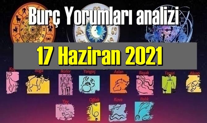 17 Haziran 2021/ Günlük Burç Yorumları analizi