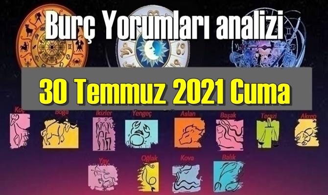 30 Temmuz 2021 Cuma Günlük Burç Yorumları analizi