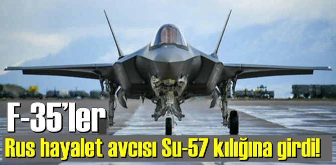 Rus hayalet avcısı Su-57 kılığına giren ilk fotoğraf