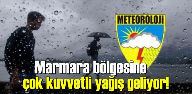 Marmara bölgesine çok kuvvetli yağış geliyor!