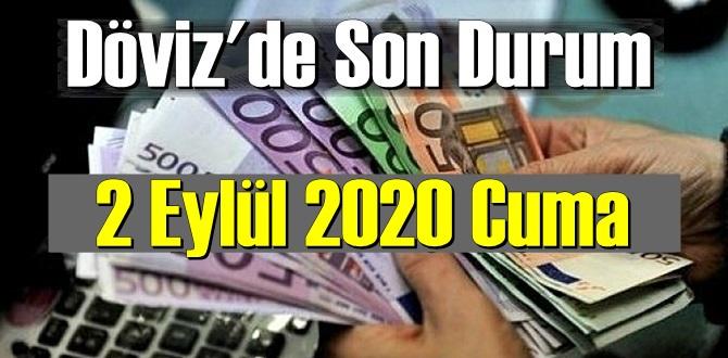 2 Eylül 2020 Cuma dolar ve euro fiyatları