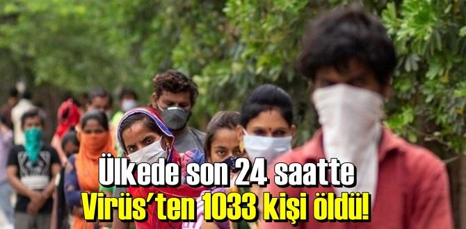 Virüs'ten 1033 kişi öldü!