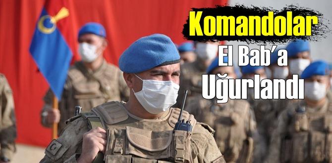 Gurur duyduğumuz Komandolarımız, Dualarla El Bab!a Uğurlandı!