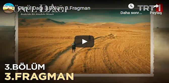Gönül Dağı 3.Bölüm 3.Fragman Videosu yayınlandı