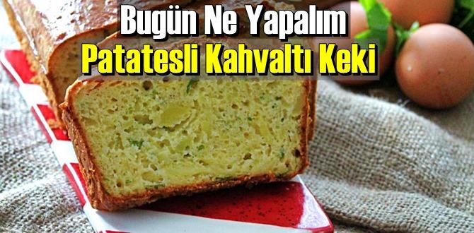 Bugün Ne Yapalım – Patatesli Kahvaltı Keki