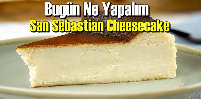 Bugün Ne Yapalım – San Sebastian Cheesecake