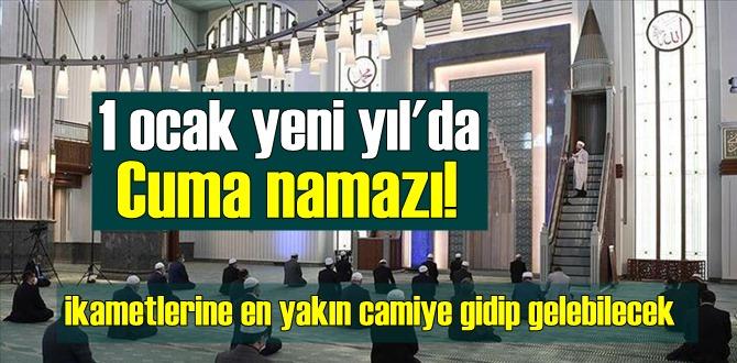 1 ocak yeni yıl'da Cuma namazı!