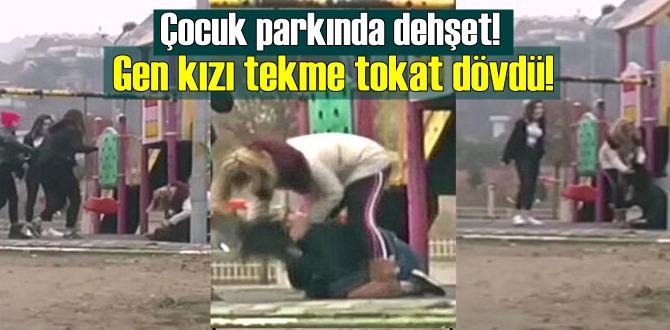 Çocuk parkında dehşet! Arkadaşları gülerken, genç kızı dakikalarca dövdü
