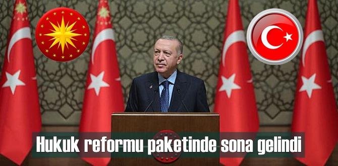 Hukuk reformu paketinde sona yaklaşıldı!
