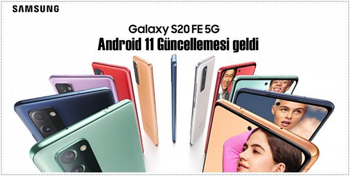 Ülkemize, Galaxy S20 FE 5G için Android 11 Güncellemesi geldi