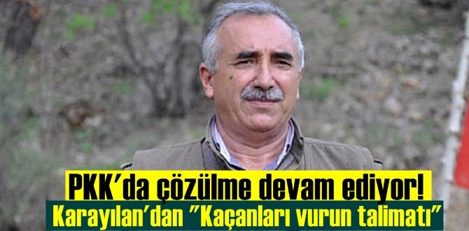 PKK'da çözülme devam ederken, Terörist elebaşı Karayılan'dan Kaçanları vurun emri