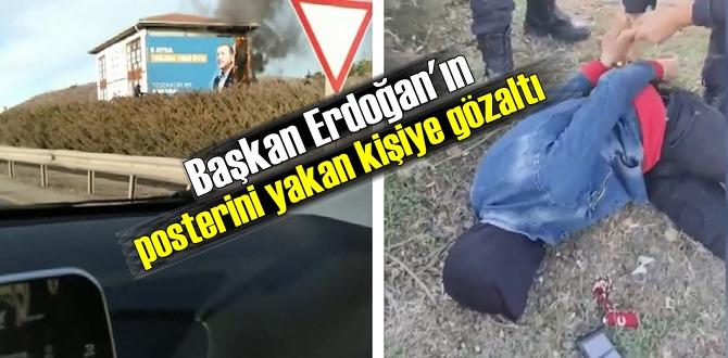 Cumhurbaşkanı Erdoğan'ın posterini yakmıştı! Madde bağımlısı yakalandı