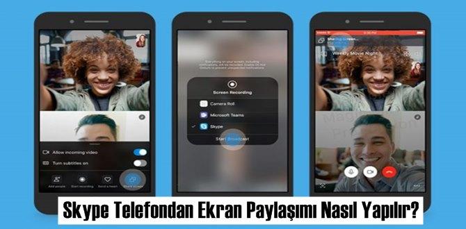 Skype Telefondan Ekran Paylaşımı Nasıl Yapılır?