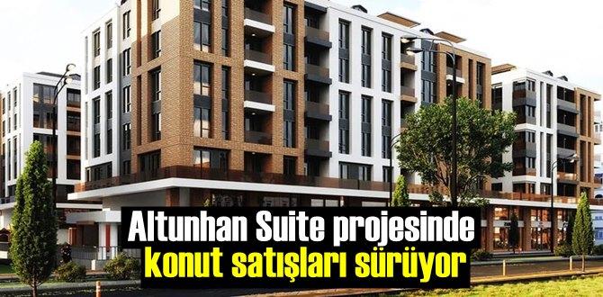 Altunhan Suite projesinde konut satışları sürüyor