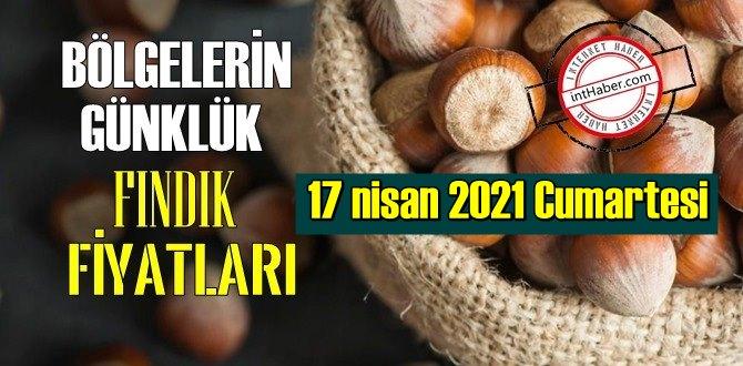 17 nisan 2021 Cumartesi Türkiye günlük Fındık fiyatları, Fındık bugüne nasıl başladı