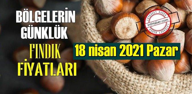 18 nisan 2021 Pazar Türkiye günlük Fındık fiyatları