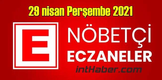 29 nisan Perşembe 2021 Nöbetçi Eczane nerede, size en yakın Eczaneler listesi