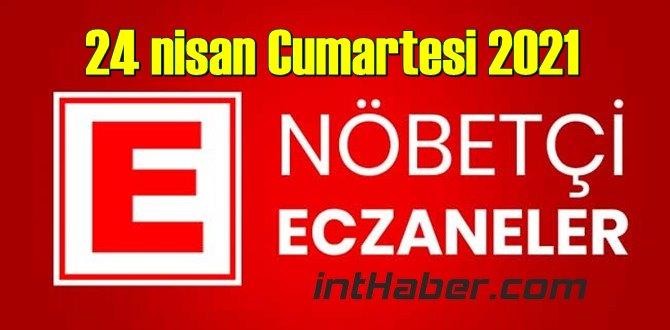 24 nisan Cumartesi 2021 Nöbetçi Eczane nerede, size en yakın Eczaneler listesi