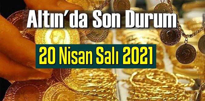 20 Nisan Salı 2021 Bankalar ve serbest piyasa'da Tam,Gram ve Çeyrek Altın fiyatları