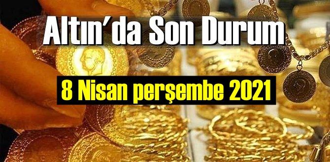 8 Nisan perşembe 2021 Bankalar ve serbest piyasa'da Tam,Gram ve Çeyrek Altın fiyatları