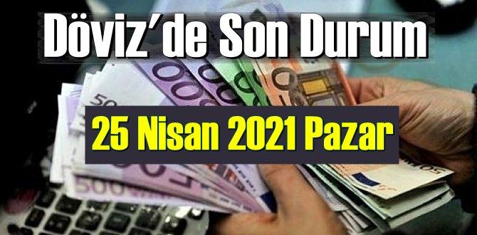 25 Nisan 2021 Pazar Ekonomi'de Döviz piyasası