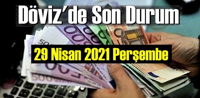 29 Nisan 2021 Perşembe Ekonomi'de Döviz piyasası
