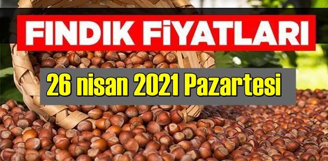 26 nisan 2021 Pazartesi Türkiye günlük Fındık fiyatları, Fındık bugüne nasıl başladı