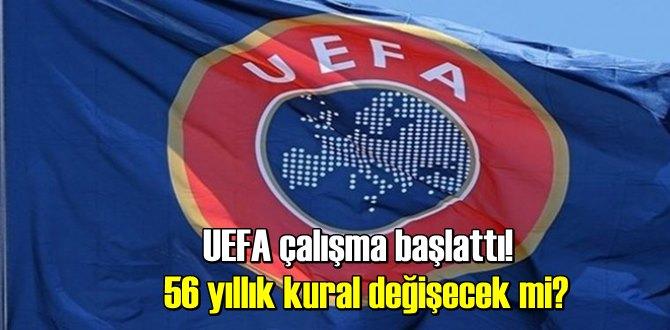 56 yıllık kural değişecek mi? UEFA çalışma başlattı!