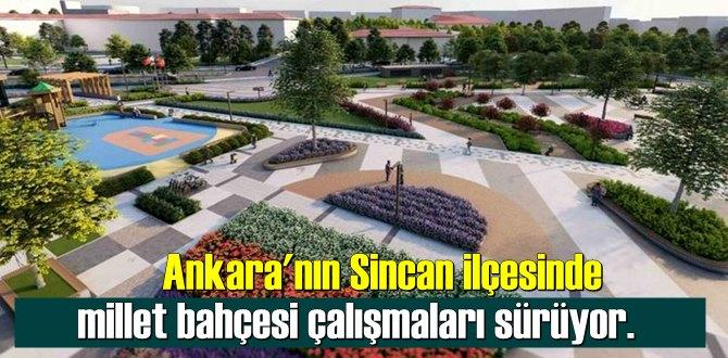 Ankara'nın Sincan ilçesinde millet bahçesi çalışmaları sürüyor