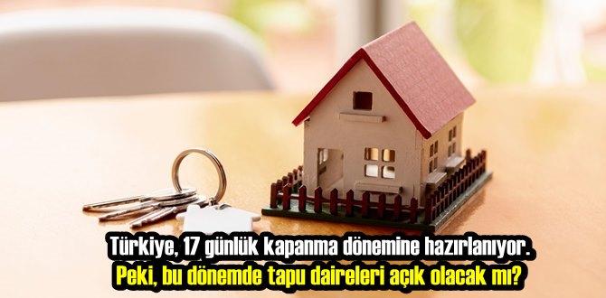 Türkiye, 17 günlük kapanma dönemine hazırlanıyor
