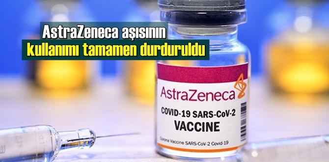 O ülke, AstraZeneca aşısının kullanımı tamamen durduruldu!