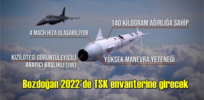 Bozdoğan Füzesi 2022'de TSK envanterine girecek!