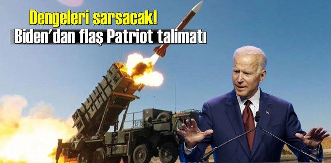 ABD Başkanı Biden'dan Dengeleri değiştirebilir Patriot talimatı!