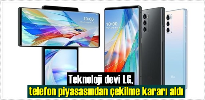 LG, 6 yıldır zarar uğradığı telefon pazarı piyasasından çekiliyor!