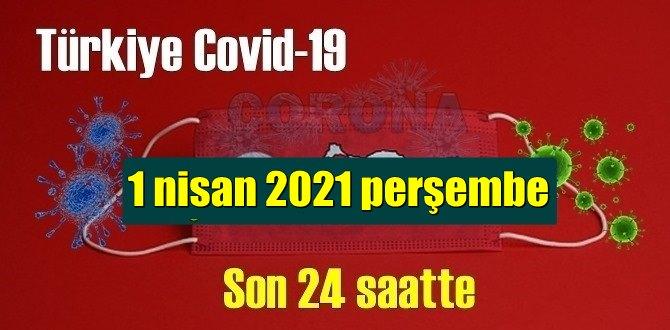 1 nisan 2021 perşembe virüs verileri yayınlandı, bugün 152 Can kaybı yaşandı!