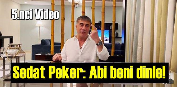 Sedat Peker: Abi beni dinle