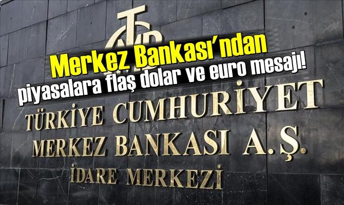 Merkez Bankası'ndan piyasalara flaş dolar ve euro mesajı!