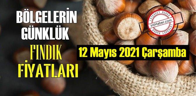 12 Mayıs 2021 Çarşamba Türkiye günlük Fındık fiyatları,