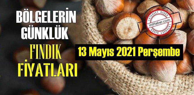 13 Mayıs 2021 Perşembe Türkiye günlük Fındık fiyatları