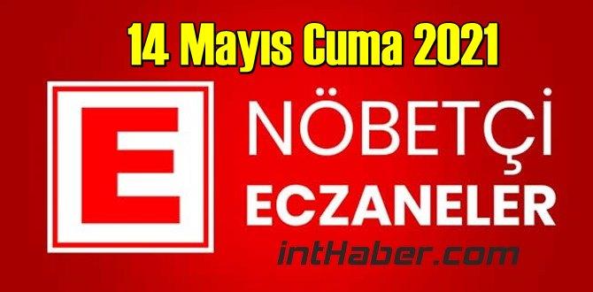 14 Mayıs Cuma 2021 Nöbetçi Eczane nerede
