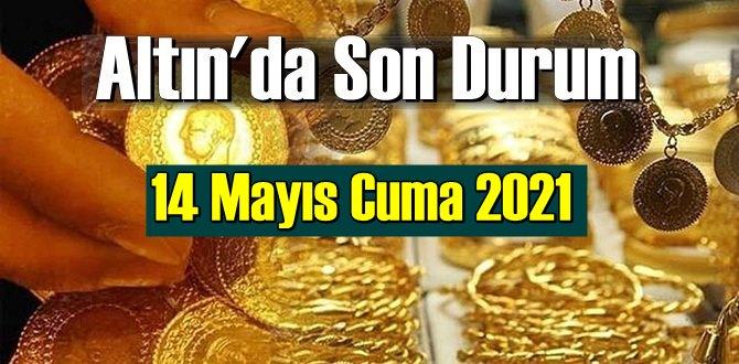 14 Mayıs Cuma 2021 Bankalar ve serbest piyasa'da Tam
