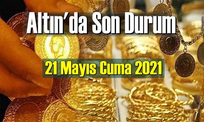 21 Mayıs Cuma 2021 Bankalar ve serbest piyasa'da Tam