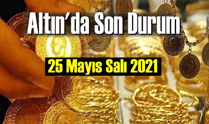 25 Mayıs Salı 2021 Bankalar ve serbest piyasa'da Tam
