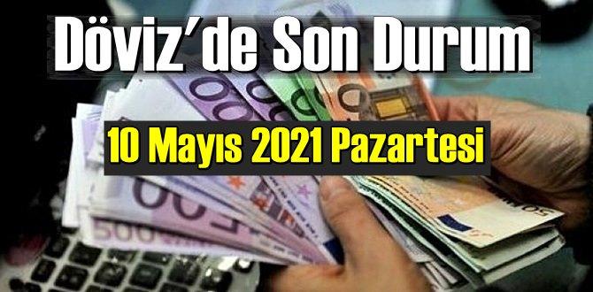 10 Mayıs 2021 Pazartesi Ekonomi'de Döviz piyasası