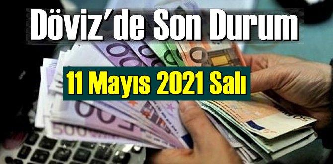 11 Mayıs 2021 Salı Ekonomi'de Döviz piyasası