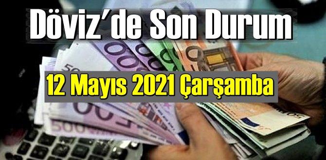 12 Mayıs 2021 Çarşamba Ekonomi dolar ve euro fiyatları