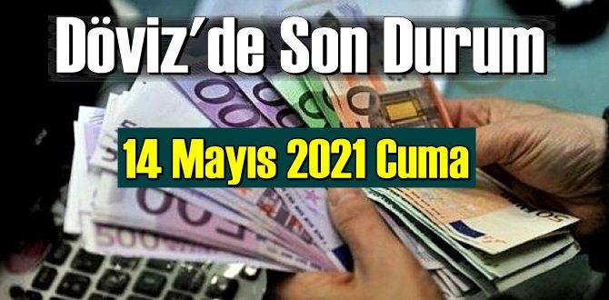 14 Mayıs 2021 Cuma Ekonomi'de Döviz piyasası, Döviz güne nasıl başladı