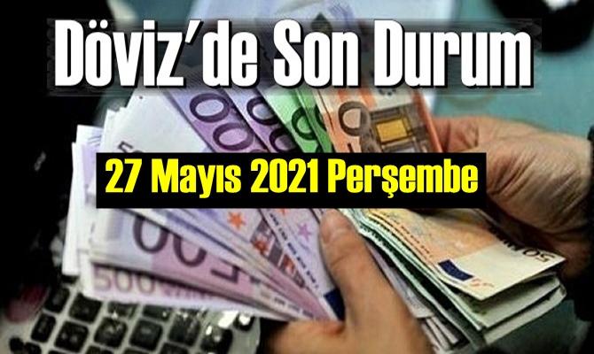 27 Mayıs 2021 Perşembe Ekonomi'de Döviz piyasası