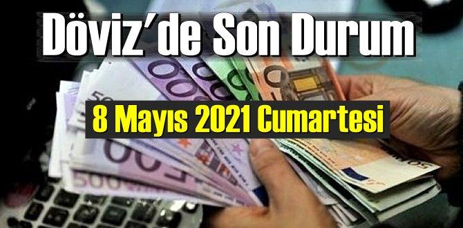 8 Mayıs 2021 Cumartesi Ekonomi'de Döviz piyasası