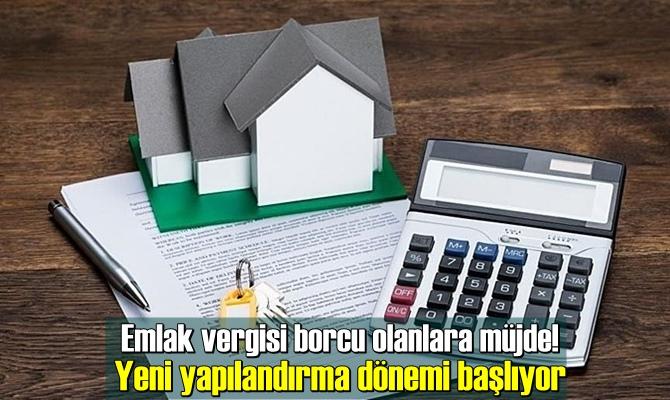 Emlak vergisi borcu olanlara müjde! Yeni yapılandırma dönemi başlıyor